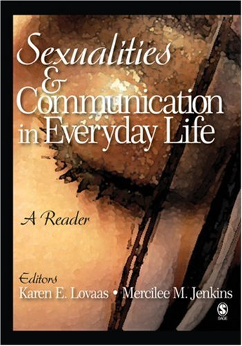 Sexualities and Communication in Everyday Life A Reader  2007 edition cover