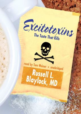 Excitotoxins: The Taste That Kills  2011 edition cover