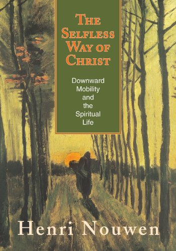 Selfless Way of Christ Downward Mobility and the Spiritual Life N/A edition cover