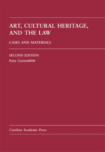 Art, Cultural Heritage, and the Law Cases and Materials 2nd 2008 edition cover
