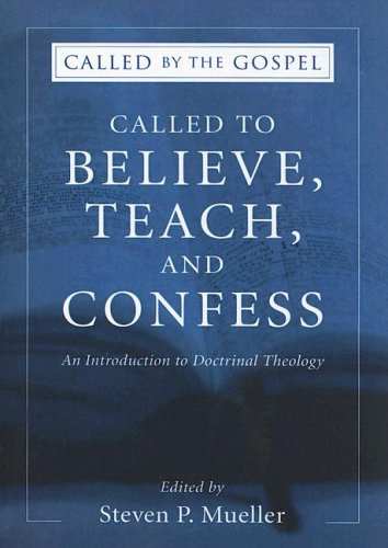 Called to Believe, Teach, and Confess An Introduction to Doctrinal Theology N/A edition cover