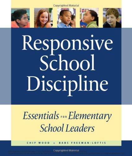 Responsive School Discipline Essentials for Elementary School Leaders  2011 edition cover