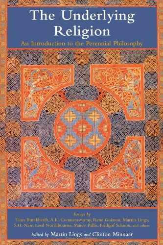 Underlying Religion An Introduction to the Perennial Philosphy  2007 edition cover