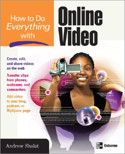 How to Do Everything with Online Video   2008 9780071496438 Front Cover