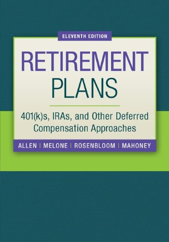Retirement Plans 401(K)S, IRAs and Other Deferred Compensation Approaches 11th 2014 edition cover