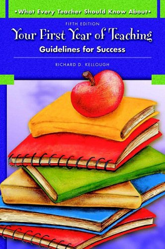 Your First Year of Teaching Guidelines for Success 5th 2009 edition cover