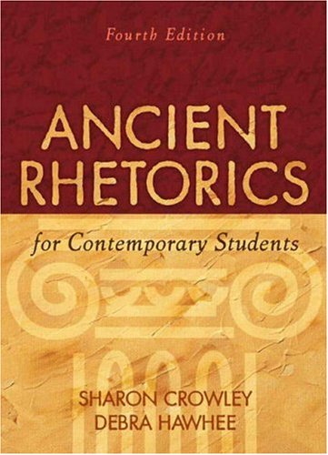 Ancient Rhetorics for Contemporary Students  4th 2009 edition cover