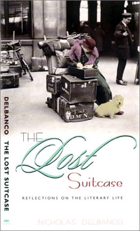 Lost Suitcase Reflections on the Literary Life  2001 9780231115438 Front Cover