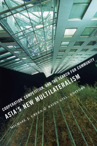 Asia's New Multilateralism Cooperation, Competition, and the Search for Community  2009 9780231144438 Front Cover