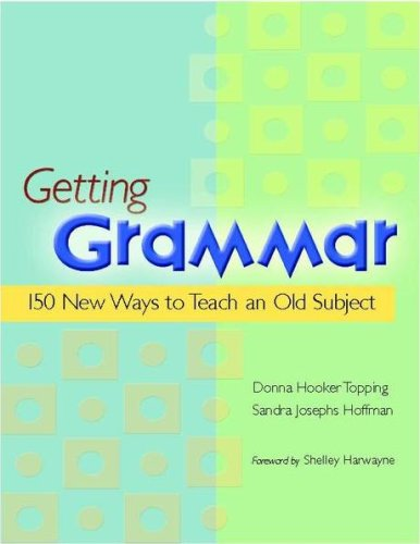 Getting Grammar 150 New Ways to Teach an Old Subject  2006 edition cover