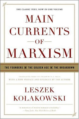 Main Currents of Marxism The Founders, the Golden Age, the Breakdown  2008 edition cover