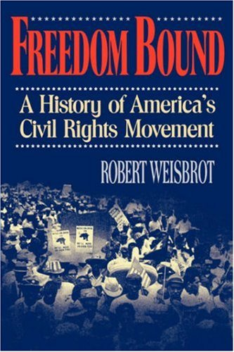 Freedom Bound A History of America's Civil Rights Movement N/A edition cover