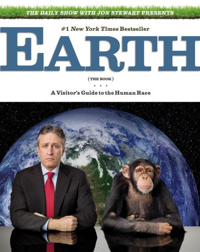 Daily Show with Jon Stewart Presents Earth A Visitor's Guide to the Human Race N/A edition cover