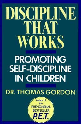 Discipline That Works Promoting Self-Discipline in Children at Home and at School Reprint  edition cover