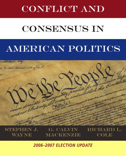 Conflict and Consensus in American Politics   2007 (Revised) 9780495104438 Front Cover