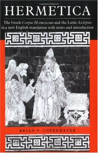 Hermetica The Greek Corpus Hermeticum and the Latin Asclepius in a New English Translation, with Notes and Introduction  1992 edition cover