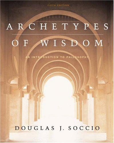 Archetypes of Wisdom An Introduction to Philosophy 5th 2004 (Revised) edition cover