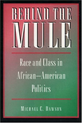 Behind the Mule - Race and Class in African - American Politics   1995 edition cover