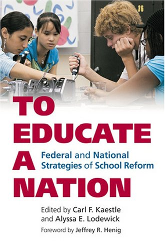 To Educate a Nation Federal and National Strategies of School Reform  2007 edition cover