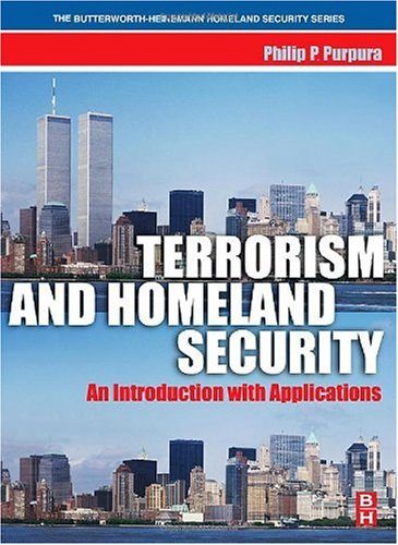 Terrorism and Homeland Security An Introduction with Applications  2007 edition cover