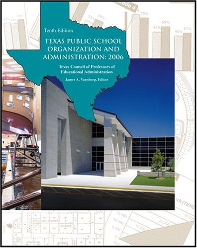 Texas Public School Organization and Administration : 2006 10th 2006 (Revised) 9780757525438 Front Cover