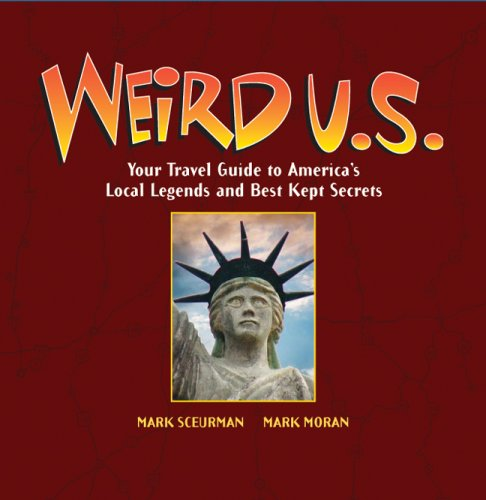 Weird U. S. Your Travel Guide to America's Local Legends and Best Kept Secrets  2004 edition cover