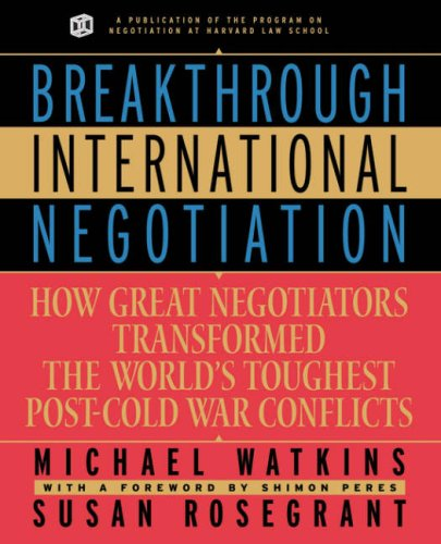 Breakthrough International Negotiation How Great Negotiators Transformed the World's Toughest Post-Cold War Conflicts  2001 edition cover