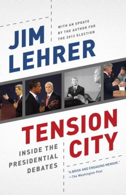 Tension City Inside the Presidential Debates N/A edition cover