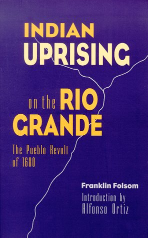 Indian Uprising on the Rio Grande The Pueblo Revolt Of 1680  1996 9780826317438 Front Cover