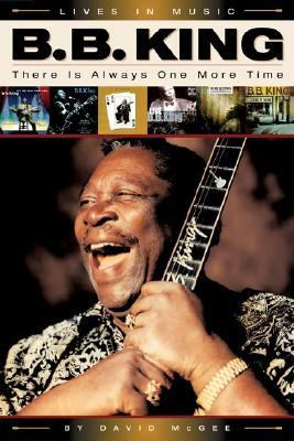 B. B. King There Is Always One More Time  2005 9780879308438 Front Cover