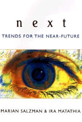 Next A Spectacular Vision of Trends for the Near-Future N/A 9780879519438 Front Cover