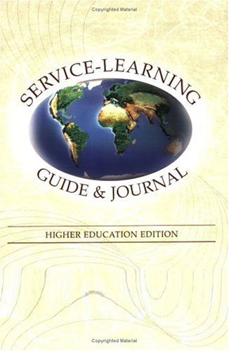 Service-Learning Guide and Journal - Higher Education Edition N/A 9780974450438 Front Cover