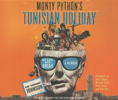 Monty Python's Tunisian Holiday: My Life With Brian  2008 9781400110438 Front Cover