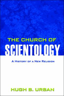 Church of Scientology A History of a New Religion  2011 9781400839438 Front Cover