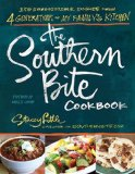 Southern Bite Cookbook 150 Irresistible Dishes from 4 Generations of My Family's Kitchen  2014 9781401605438 Front Cover