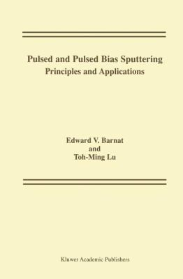 Pulsed and Pulsed Bias Sputtering Principles and Applications  2003 9781402075438 Front Cover