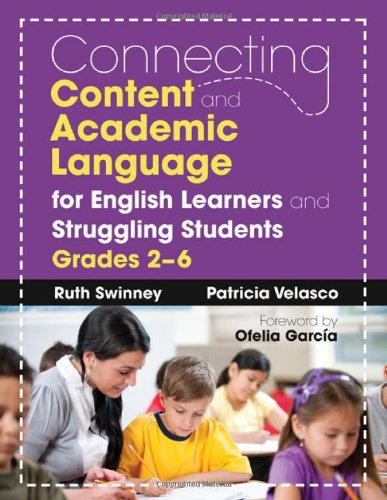 Connecting Content and Academic Language for English Learners and Struggling Students, Grades 2-6   2011 edition cover