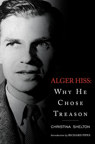 Alger Hiss Why He Chose Treason  2012 9781451655438 Front Cover