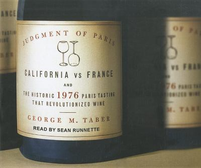 Judgment of Paris: California Vs. France and the Historic 1976 Paris Tasting That Revolutionized Wine  2011 edition cover