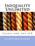 Inequality Unlimited Two Essays for The 99% N/A 9781493673438 Front Cover