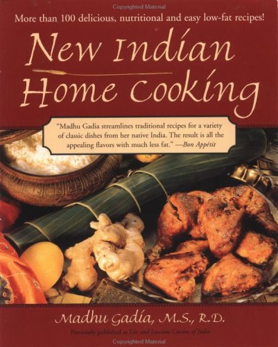 New Indian Home Cooking More Than 100 Delicious, Nutritional and Easy Low-Fat Recipes  2000 9781557883438 Front Cover