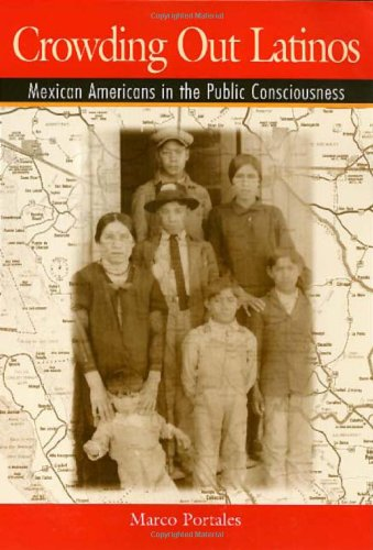 Crowding Out Latinos Mexican Americans in the Public Consciousness  2000 edition cover