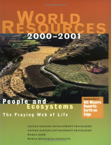 World Resources 2000-2001 People and Ecosystems - The Fraying Web of Life  2000 9781569734438 Front Cover