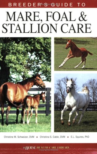 Breeder's Guide to Mare, Foal and Stallion Care   2006 edition cover