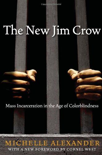 New Jim Crow Mass Incarceration in the Age of Colorblindness  2011 9781595586438 Front Cover