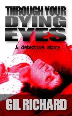 Through Your Dying Eyes N/A 9781932077438 Front Cover