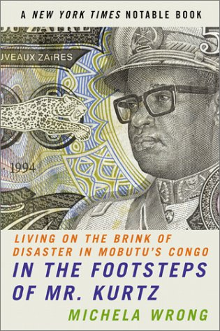 In the Footsteps of Mr. Kurtz Living on the Brink of Disaster in Mobutu's Congo N/A edition cover