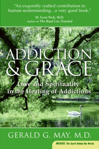 Addiction and Grace Love and Spirituality in the Healing of Addictions N/A 9780061122439 Front Cover