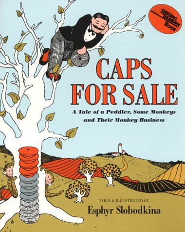 Caps for Sale A Tale of a Peddler, Some Monkeys and Their Monkey Business 75th 1999 9780064431439 Front Cover