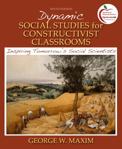 Dynamic Social Studies for Constructivist Classrooms Inspiring Tomorrow's Social Scientists 9th 2010 edition cover